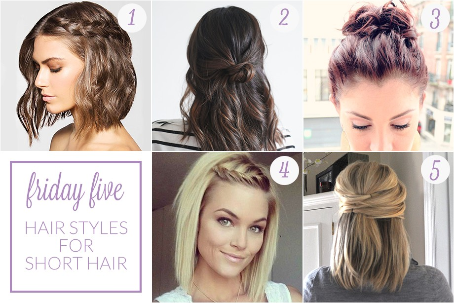 friday five hair styles for short hair