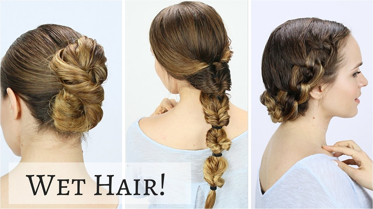 quick hairstyles for wet hair