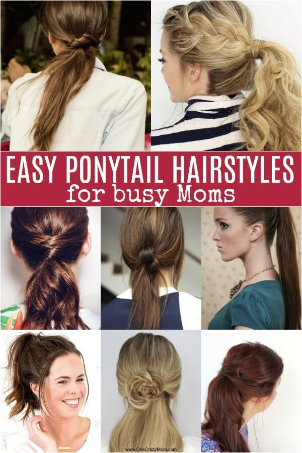 Find 25 quick and easy Ponytail Hairstyles for Busy Moms Look fabulous with simple Ponytail