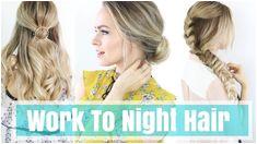 3 Work to Night Hairstyles