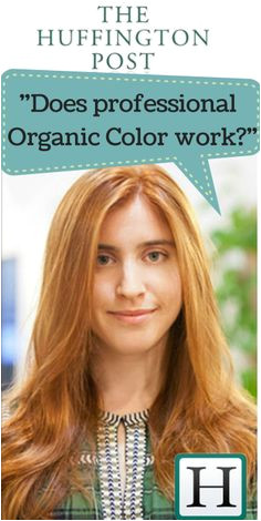 The Huffington Post found the MOST NATURAL salon hair color they could not Aveda