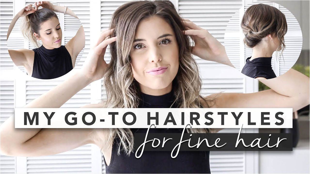 Hairstyles for Thin Hair Youtube My 3 Go to Hairstyles Perfect for Fine Hair