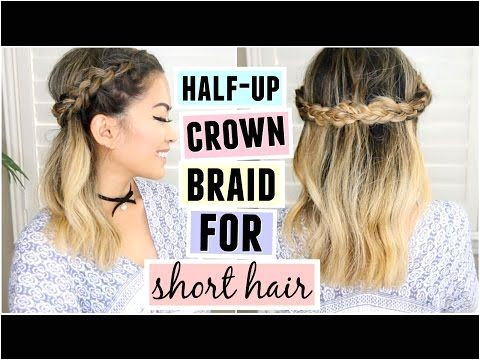 Half Up Crown Braid For Short Medium Length Hair