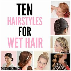 How To Style Wet Hair – 10 Fast and Easy Hairstyles Family Food Fun