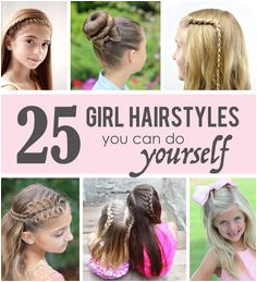 25 Girl Hairstyles you can do YOURSELF
