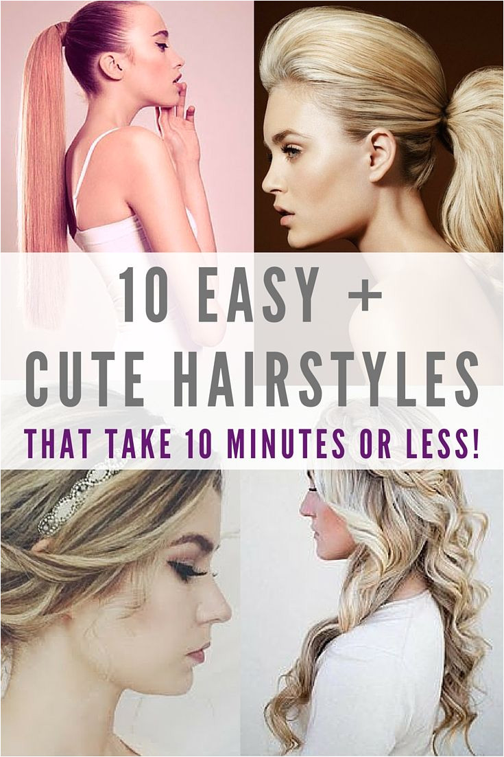 Here are 10 super easy super quick and super fast hairstyles to try Don t worry anyone can master these