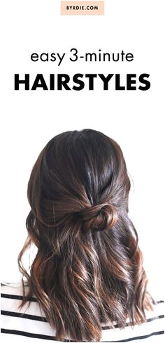 3 Minute Hairstyles for When You re Running Late