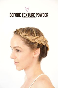 This braid is cute but could be bigger Read about texture powder and see