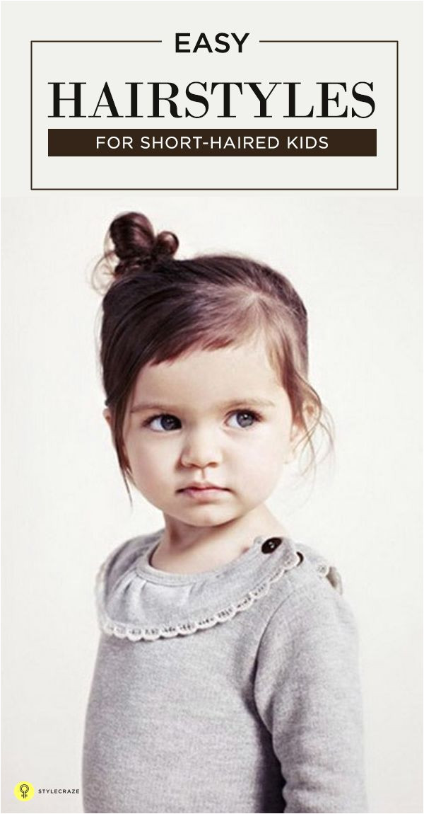 tyling the hair of a little girl is way more fun – it s like playing hairstyle with a live doll Here are 4 simple Hairstyles for kids with short hair for
