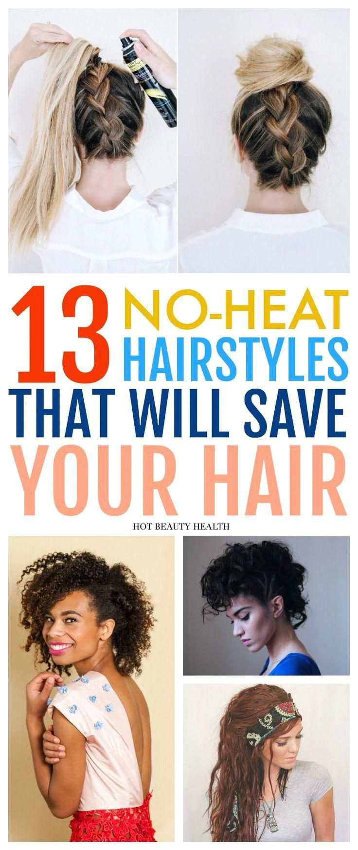 13 easy No Heat Hairstyles that will save your hair this spring and summer Find a style for long hair medium short braids natural curly styles great
