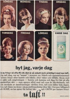 Different Hairstyles for every day of the week Taft hair product advertisement from Swedish 60s