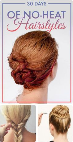 30 No Heat Hairstyle Ideas To Get You Through Summer SUPER cute ideas