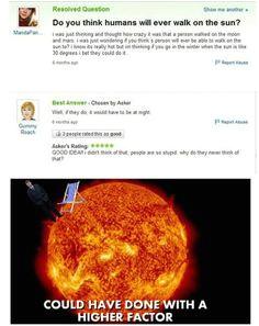 Funny Yahoo Answers Questions walk on the sun Yahoo Answers Fail Dumb People