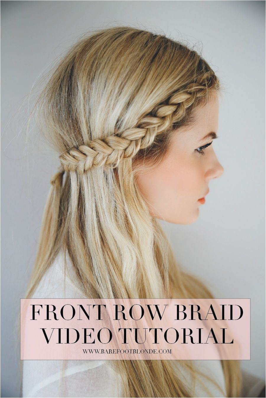 Front Row Braid Tutorial Straight Hairstyles Pretty Hairstyles Braided Hairstyles Hair Inspo
