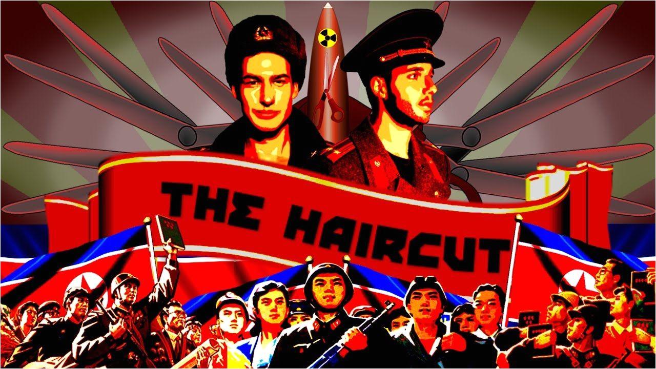 The Haircut 2017 A North Korean Adventure