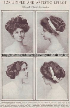 """Steampunk Hairstyles from 1908 Magazine "" Edwardian Era hairstyles had to be big and poufy to hold the enormous hats the Edwardians were so fond of"