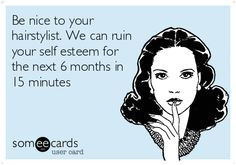 Hairstylist humor Funny Hair Quotes Friendship Quotes Funny Sarcastic Hilarious Quotes Sassy Quotes