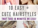 10 Easy and Cute Hairstyles Here are 10 Super Easy Super Quick and Super Fast Hairstyles to Try