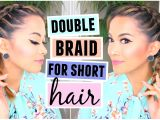 Braided Hairstyles for Short Hair Youtube How to Double Dutch French Braid for Short Hair Hairstyle