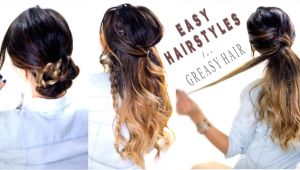 Cute Hairstyles for Greasy Hair 4 Easy Hairstyles for Greasy Hair