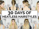 Cute Hairstyles Heatless 30 Days Heatless Hairstyles Hair In 2018