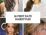 Easy Hairstyles for A Date Picture 26 First Date Hairstyles Cover