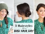 Easy Hairstyles for Bad Hair Days 3 Hairstyles for A Bad Hair Day