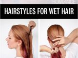 Easy Hairstyles to Do with Wet Hair Pretty Hairstyle Tutorial for Stylish Looks Pretty Designs