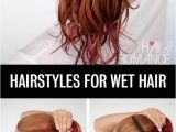 Easy Hairstyles with Wet Hair Get Ready Fast with 7 Easy Hairstyle Tutorials for Wet