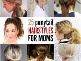 Easy Short Hairstyles for Busy Moms Quick and Easy Ponytail Hairstyles for Busy Moms