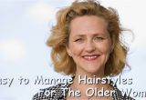 Easy to Manage Hairstyles for the Older Woman Easy to Manage Hairstyles for the Older Woman