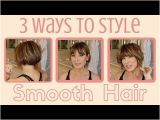 Hairstyles for Bangs Youtube 3 Ways to Style Smooth Hair Dominique Sachse
