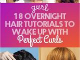 Hairstyles for Curly Hair at Night 18 Overnight Hair Tutorials that Will Let You Wake Up with Perfect