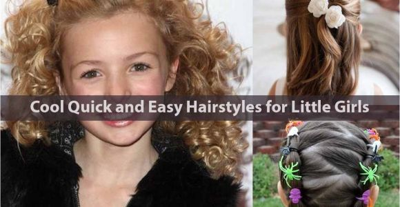 Quick and Easy Hairstyles for Little Girls Cool Quick and Easy Hairstyles for Little Girls