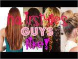 What Hairstyles Do Guys Like On A Girl Hairstyles Guys Love and Hate